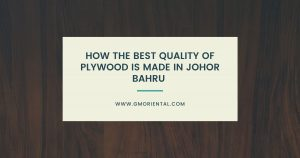 How The Best Quality of Plywood is Made in Johor Bahru