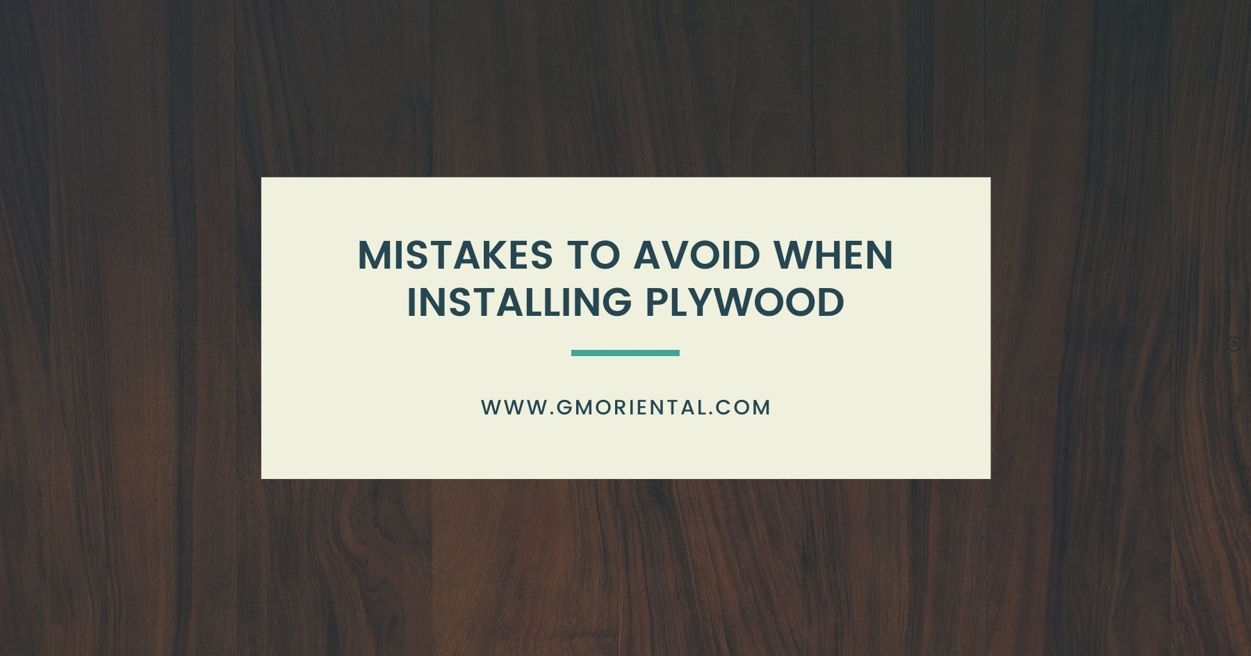 5 Mistakes That You Should Avoid When Installing Plywood