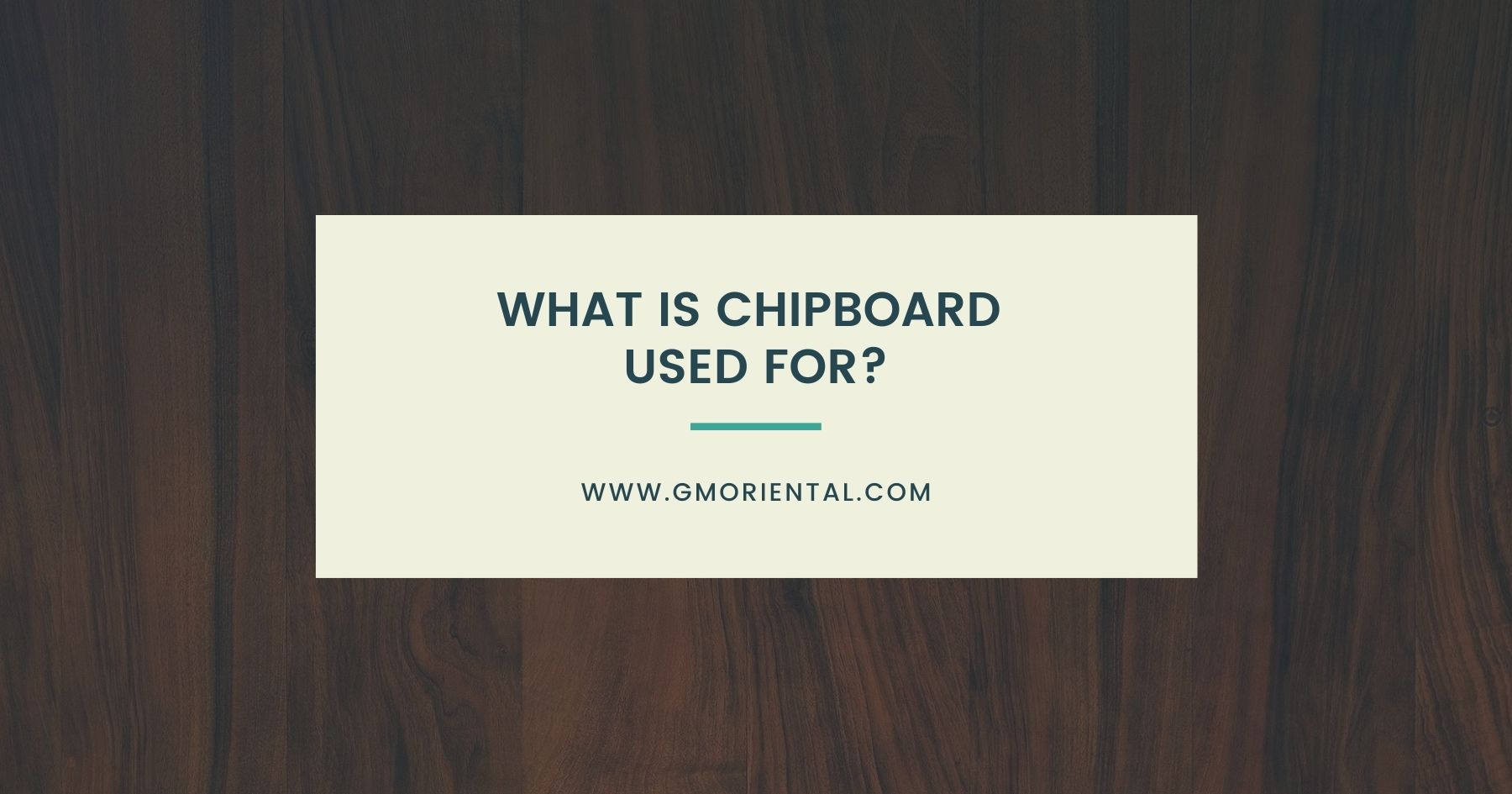 What Is Chipboard Used For?
