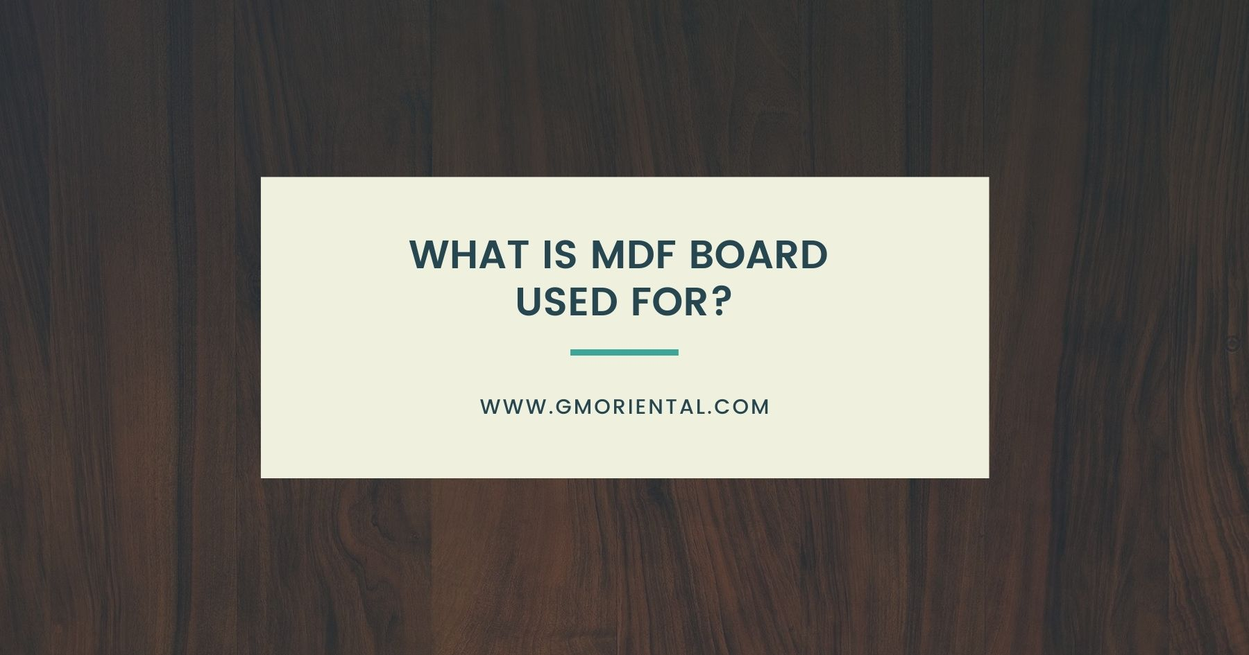 What Is MDF Board Used For?